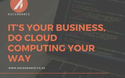 Do Cloud Computing YOUR Way!