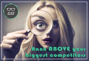 how to rank above competitors on google
